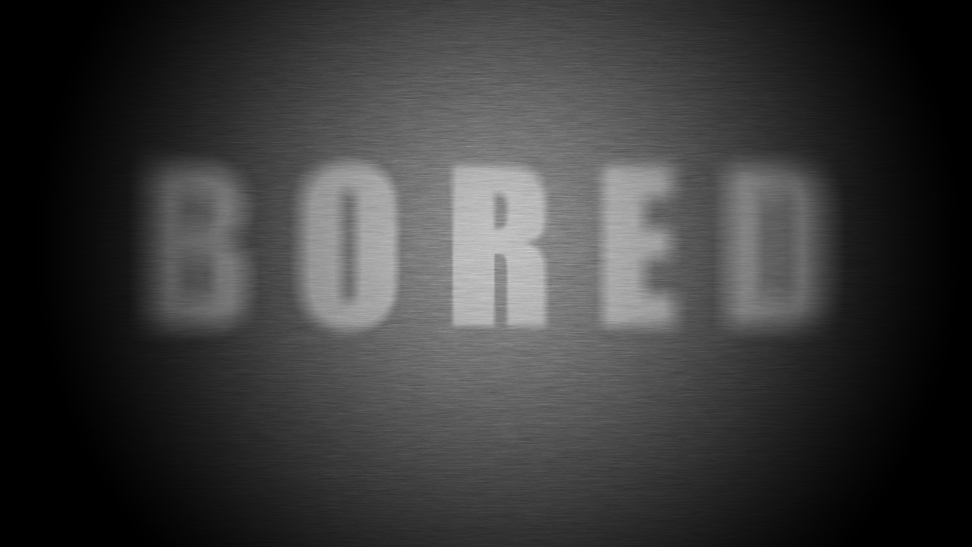 General 1920x1080 boredom monochrome typography blurred gray