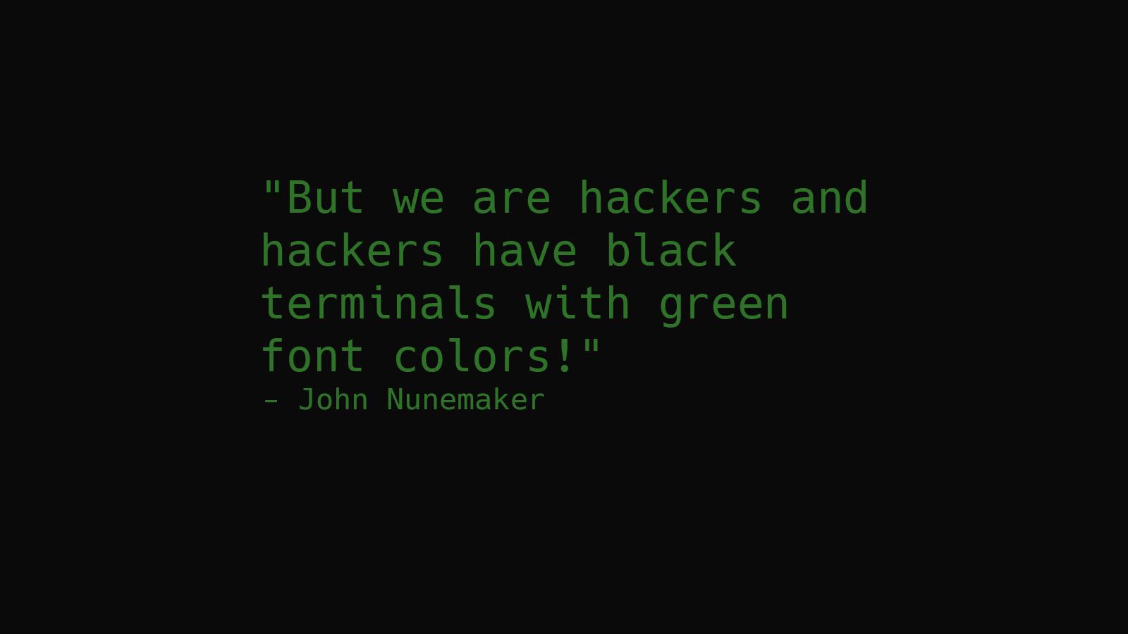 General 1600x900 terminals hackers hackerman green minimalism text humor quote